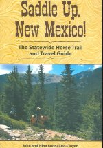 Saddle Up, New Mexico!: The Statewide Horse Trail and Travel Guide