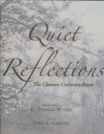 Quiet Reflections: The Clemson University Forest