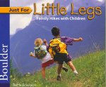 Just for Little Legs: Boulder: Family Hikes with Children