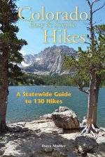 Colorado Easy & Scenic Hikes: A Statewide Guide to 130 Hikes
