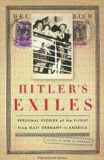 Hitler's Exiles: Personal Stories of the Flight from Nazi Germany to America