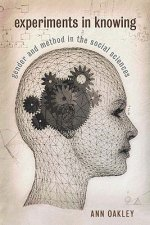 Experiments in Knowing: Gender and Method in the Social Sciences