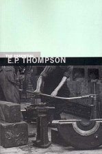The Essential E. P. Thompson