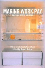 Making Work Pay: America After Welfare