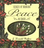 Secrets of Bringing Peace on Earth