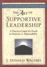 The Art of Supportive Leadership: A Practical Guide for People in Positions of Responsibility