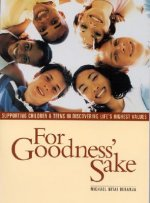 For Goodness Sake: Supporting Children and Teens in Discovering Life's Higher Values