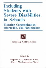 Including Students with Severe Disabilities in Schools: Fostering Communication Interaction & Participation
