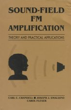 Sound - Field FM Amplifications: Theory and Practical Applications