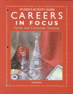 Careers in Focus--Family and Consumer Sciences: Student Activity Guide