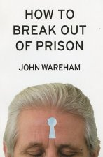 How to Break Out of Prison
