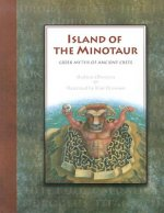 Island of the Minotaur: Greek Myths of Ancient Crete