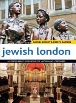 Jewish London: A Comprehensive Guidebook for Visitors and Londoners