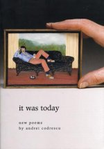 It Was Today: New Poems