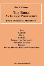The Bible an Islamic Perspective: From Judges to Monarchy