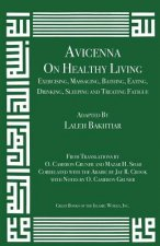 Avicenna on Healthy Living: Exercising, Massaging, Bathing, Eating, Drinking, Sleeping, and Treating Fatigue