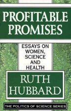 Profitable Promises: Essays on Women, Science & Health