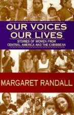 Our Voices, Our Lives: Stories of Women from Central America & the Caribbean