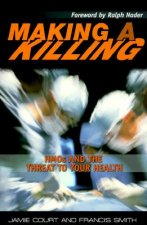 Making a Killing: HMOs and the Threat to Your Health