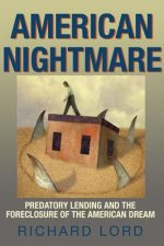 American Nightmare: Predatory Lending and the Foreclosure of the American Dream