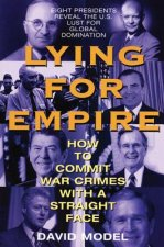Lying for Empire: How to Commit War Crimes with a Straight Face
