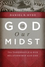 God in Our Midst: The Tabernacle & Our Relationship with God