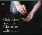 Calvinism and the Christian Life