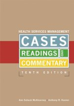 Health Services Management: Cases, Readings, and Commentary