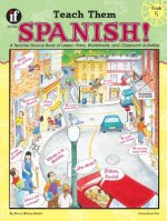 Teach Them Spanish!, Grade 5: A Teacher Source Book of Lesson Plans, Worksheets, and Classroom Activities