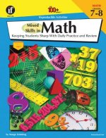 Mixed Skills in Math, Grades 7 - 8: Keeping Students Sharp with Daily Practice and Review