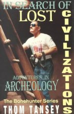 In Search of Lost Civilizations: Adventures in Archeology