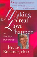 Making Real Love Happen: The New Era of Intimacy