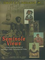 Seminole Views: A Postcard Panorama of America's Only Unconquered Tribe