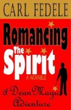 Romancing the Spirit: A Dean Magic Adventure: A Novalble