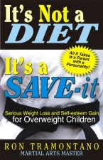 It's Not a Diet, It's a Save-It: Serious Weight Loss and Self-Esteem Gain for Overweight Children