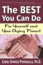 The Best You Can Do: For Yourself and Your Aging Parent