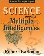 Science Through Multiple Intelligences: Patterns That Inspire Inquiry