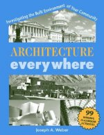 Architecture Everywhere: Investigating the Built Environment of Your Community