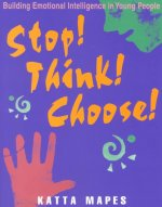 Stop! Think! Choose!: Building Emotional Intelligence in Young People (Book and Poster Set)