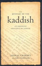 The Mystery of the Kaddish: Its Profound Influence on Judaism
