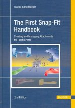 The First Snap-Fit Handbook: Creating and Managing Attachments for Plastics Parts