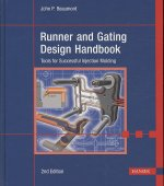 Runner and Gating Design Handbook: Tools for Successful Injection Molding