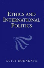 Ethics and International Politics: A Ground-Breaking Study of an Issue That Has Moved to The...