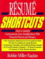 Resume Shortcuts: How to Quickly Communicate Your Qualifications with Powerful Words and Phrases