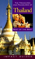 The Treasures and Pleasures of Thailand, 2nd Edition: Best of the Best