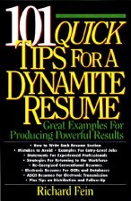 101 Quick Tips for a Dynamite Resume: Great Examples for Producing Powerful Results