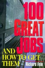 100 Great Jobs and How to Get Them