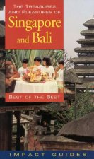 The Treasures and Pleasures of Singapore and Bali, Third Edition: Best of the Best