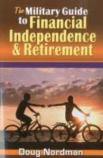 The Military Guide to Financial Independence & Retirement