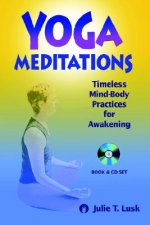 Yoga Meditations: Timeless Mind-Body Practices for Awakening